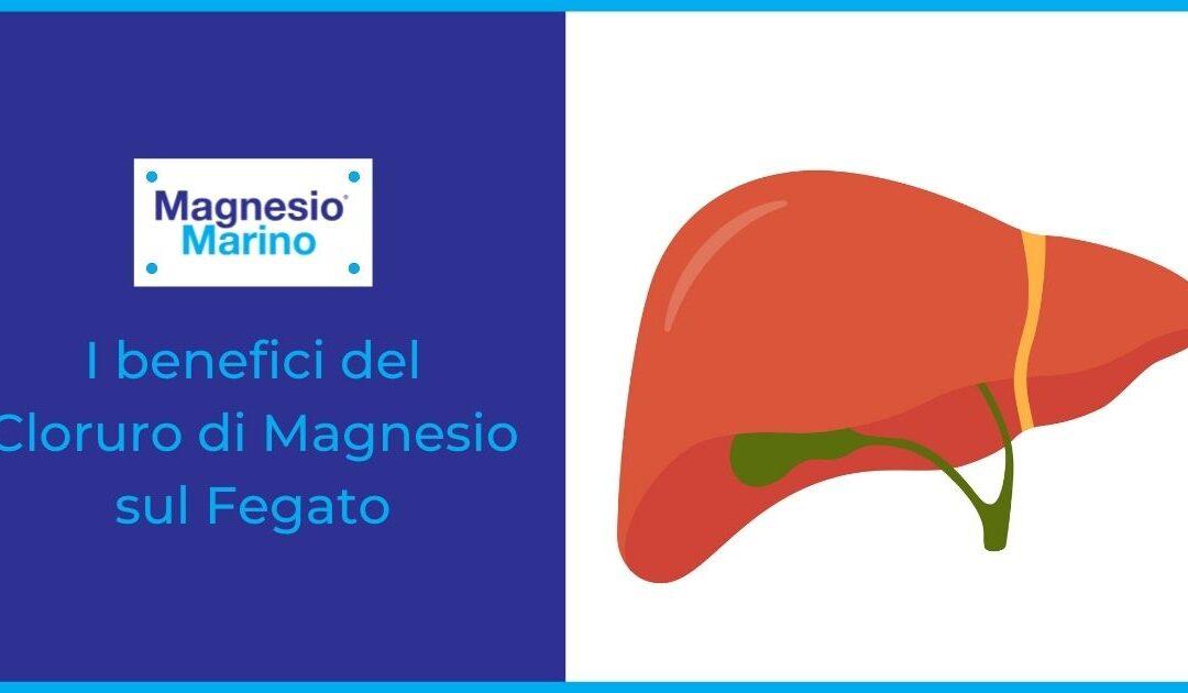I benefici del Magnesio per il fegato: scopriamoli insieme